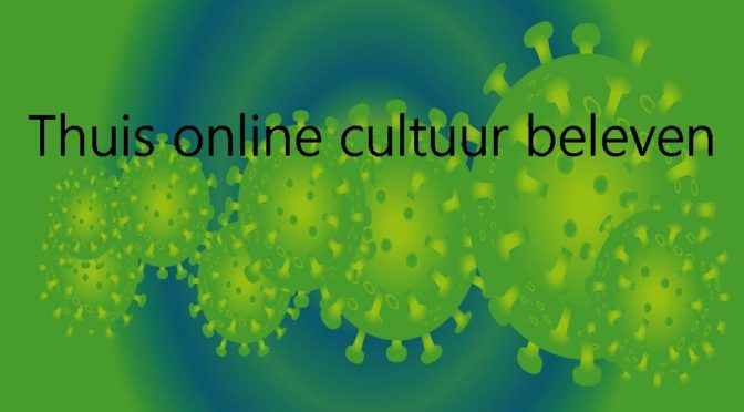 Thuis online cultuur beleven